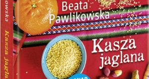 """Beata Pawlikowska """"Kasza jaglana"""""""